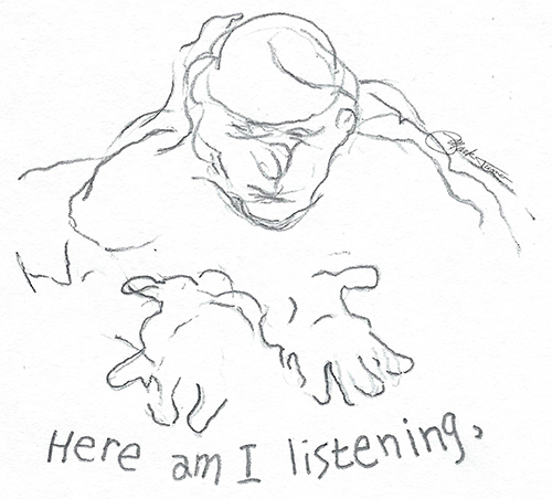 "line drawing of contemplative man with title ""Here am I listening"""