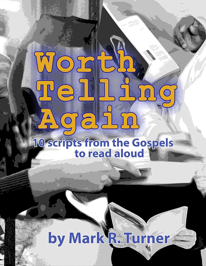 "book cover for ""Worth Telling Again: 10 stories from the Gospels to read aloud"" by Mark R. Turner"